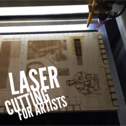 Laser Cutting for Artists