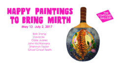 Happy Paintings to Bring Mirth Opening + Anniversary Events