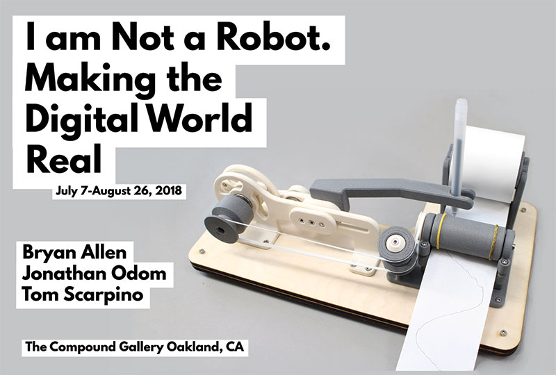 The Compound Gallery I Am Not A Robot Making The Digital World Real